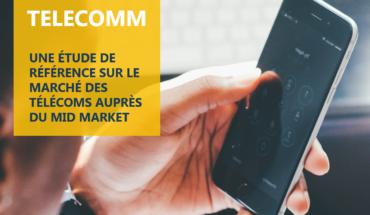 « TELECOMM » : L'étude MARKESS by exægis consacrée au marché des télécoms, auprès du Mid Market !