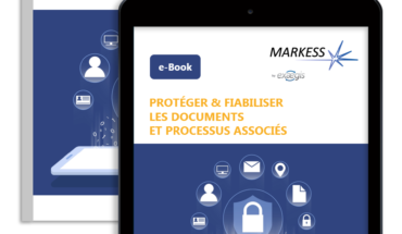 Protéger et fiabiliser les documents et processus associés [e-Book]